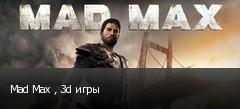 Mad Max , 3d игры